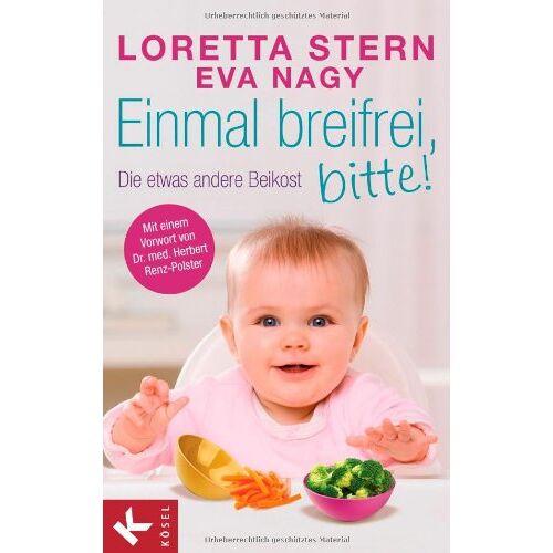 Loretta Stern - Einmal breifrei, bitte!: Die etwas andere Beikost - Preis vom 09.05.2021 04:52:39 h