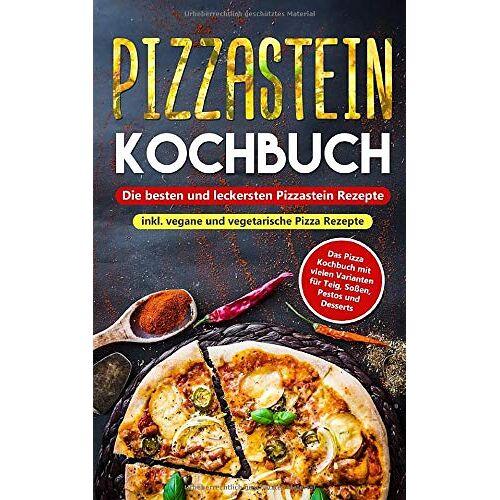 Italian Kitchen - Pizzastein Kochbuch - Die besten und leckersten Pizzastein Rezepte inkl. vegane und vegetarische Pizza Rezepte: Das Pizza Kochbuch mit vielen Varianten für Teig, Soßen, Pestos und Desserts - Preis vom 01.03.2021 06:00:22 h