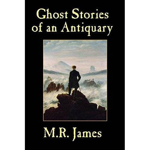 James, M. R. - Ghost Stories of an Antiquary - Preis vom 21.10.2020 04:49:09 h