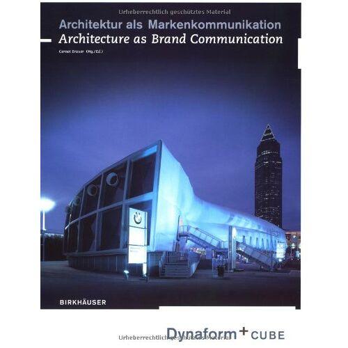 Gernot Brauer - Architektur als Markenkommunikation: Dynaform und Cube / Architecture as Brand Communication: Dynaform and Cube: Dynaform + Cube - Preis vom 25.02.2021 06:08:03 h