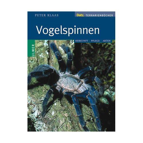 Peter Klaas - Vogelspinnen im Terrarium. Lebensweise, Haltung und Zucht - Preis vom 01.03.2021 06:00:22 h