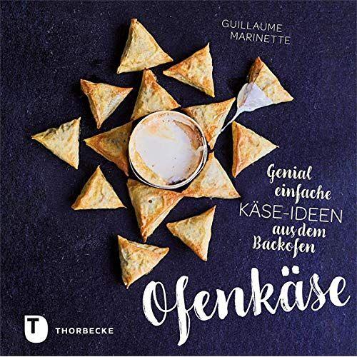 Guillaume Marinette - Ofenkäse – Genial einfache Käse-Ideen aus dem Backofen - Preis vom 04.09.2020 04:54:27 h