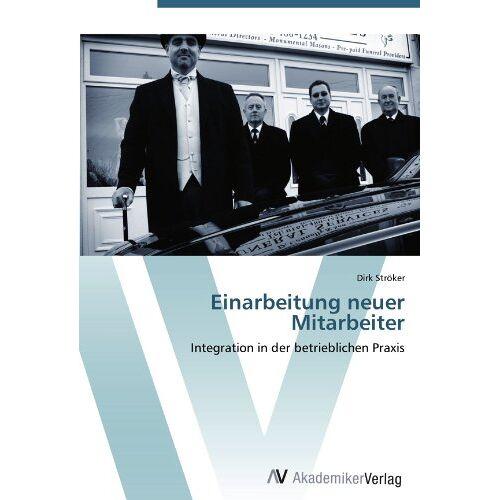 Dirk Ströker - Einarbeitung neuer Mitarbeiter: Integration in der betrieblichen Praxis - Preis vom 31.03.2020 04:56:10 h