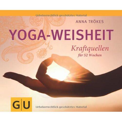Anna Trökes - Yoga-Weisheit: Kraftquellen für 52 Wochen (GU Tischaufsteller K,G&S) - Preis vom 18.09.2019 05:33:40 h
