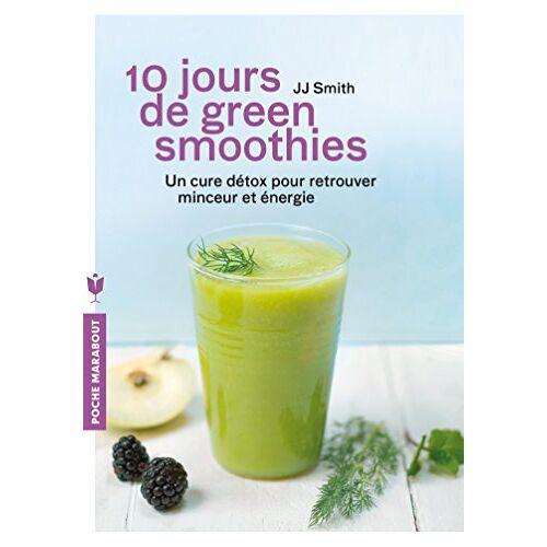 JJ Smith - 10 jours de green smoothies : Une cure détox pour retrouver minceur et énergie - Preis vom 28.03.2020 05:56:53 h
