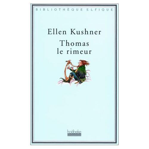 Ellen Kushner - Thomas le rimeur (Bibliotheque El) - Preis vom 18.04.2021 04:52:10 h