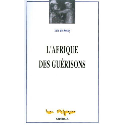 Rosny, Eric de - L'Afrique des guérisons - Preis vom 05.10.2020 04:48:24 h