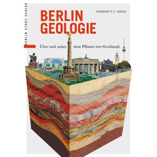 Dr. Norbert W. F. Meier - Berlin Geologie: Über und unter dem Pflaster der Stadt - Preis vom 24.02.2021 06:00:20 h
