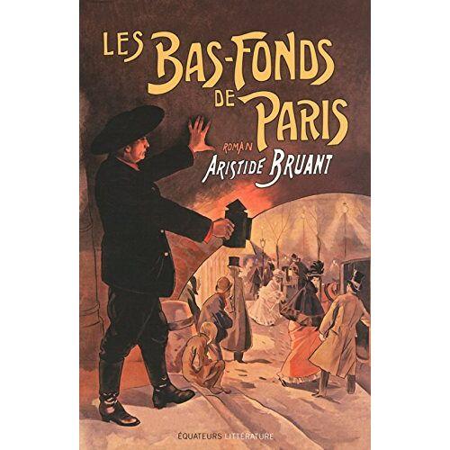 Aristide Bruant - Les bas-fonds de Paris, Tome 1 : - Preis vom 20.10.2020 04:55:35 h