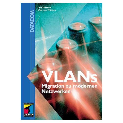 Jens Dittrich - VLANs. Migration zu modernen Netzwerken - Preis vom 24.05.2020 05:02:09 h