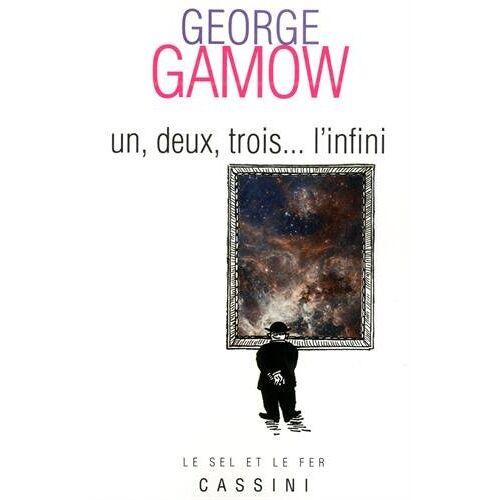 George Gamow - Un, deux, trois. l'infini - Preis vom 06.09.2020 04:54:28 h