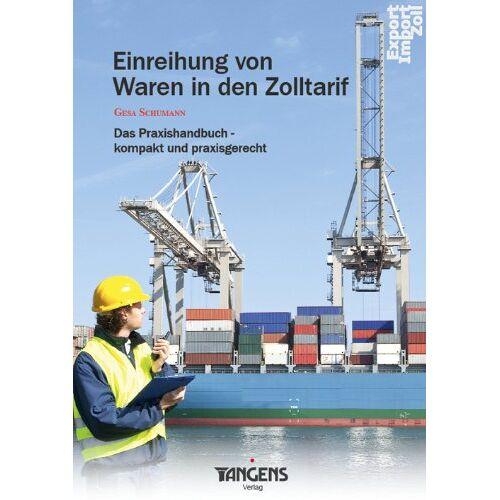 Gesa Schumann - Einreihung von Waren in den Zolltarif - Das Praxishandbuch - Preis vom 11.04.2021 04:47:53 h