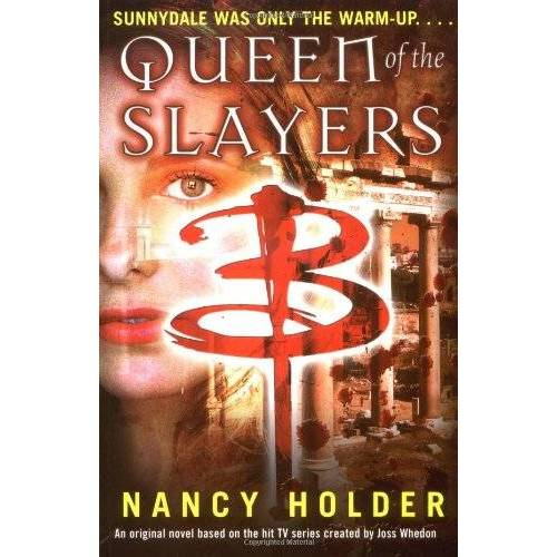 Nancy Holder - Buffy: Queen of the Slayers (Buffy the Vampire Slayer) - Preis vom 18.04.2021 04:52:10 h