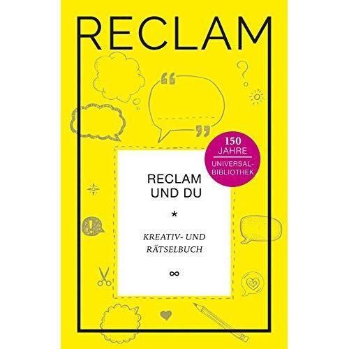 - Reclam und Du: Kreativ- und Rätselbuch. Jubiläumsausgabe (Jubiläumsausgabe UB) - Preis vom 25.01.2020 05:58:48 h