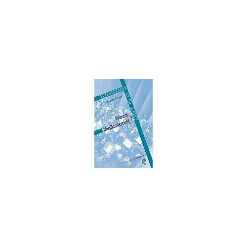 Stephan Ronner - Warum Musikunterricht?: Eine Einführung in den Musikunterricht an Waldorfschulen - Preis vom 05.05.2021 04:54:13 h