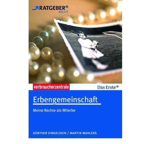 Günther Dingeldein - Erbengemeinschaft: Meine Rechte als Miterbe - Preis vom 14.01.2021 05:56:14 h