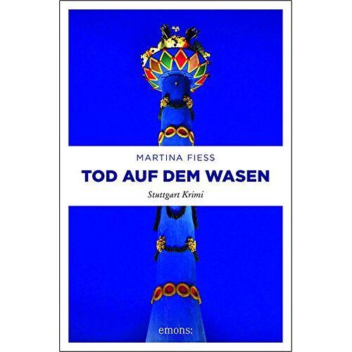Martina Fiess - Tod auf dem Wasen: Stuttgart Krimi - Preis vom 08.04.2021 04:50:19 h