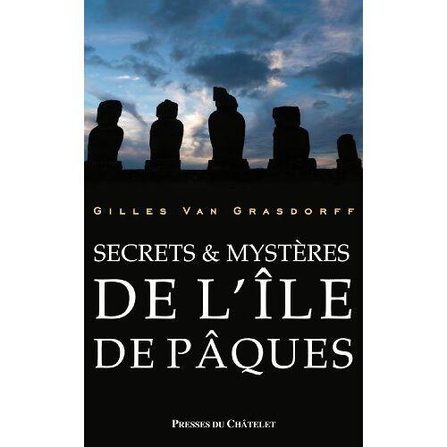 Gilles Van Grasdorff - Secrets et mystères de l'ile de Pâques - Preis vom 06.09.2020 04:54:28 h