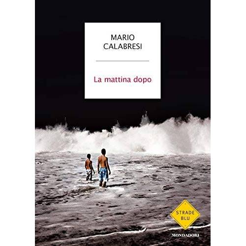 Mario Calabresi - La mattina dopo - Preis vom 14.04.2021 04:53:30 h