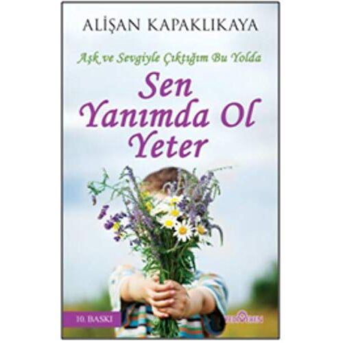 Alisan Kapaklikaya - Sen Yanimda Ol Yeter: Ask ve Sevgiyle Ciktigim Bu Yolda - Preis vom 17.11.2019 05:54:25 h