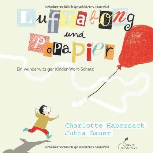 Charlotte Habersack - Luftabong und Popapier: Ein wunderwitziger Kinder-Wort-Schatz - Preis vom 18.10.2019 05:04:48 h