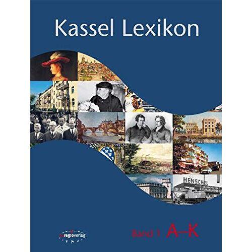 Stadt Kassel - Kassel Lexikon: Band I A - K - Preis vom 24.02.2021 06:00:20 h