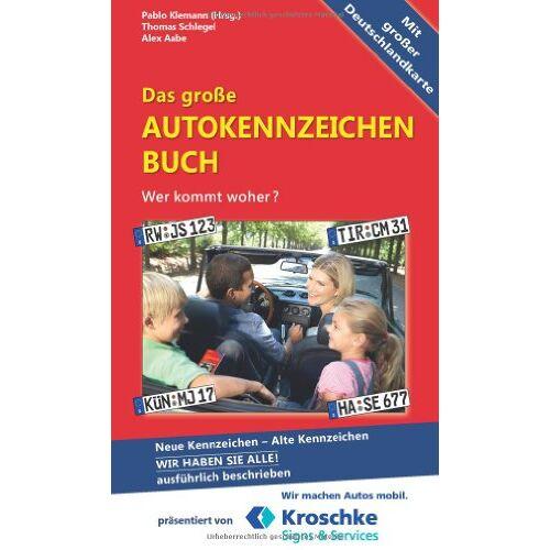 Thomas Schlegel - Das große Autokennzeichen Buch: Wer kommt woher?  Neue Kennzeichen - Alte Kennzeichen WIR HABEN SIE ALLE! Ausführlich beschrieben - Preis vom 05.12.2019 05:59:52 h