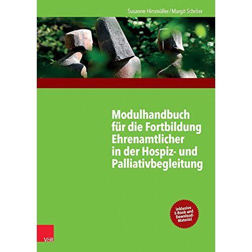 Susanne Hirsmüller - Modulhandbuch für die Fortbildung Ehrenamtlicher in der Hospiz- und Palliativbegleitung 1 - Preis vom 20.10.2020 04:55:35 h