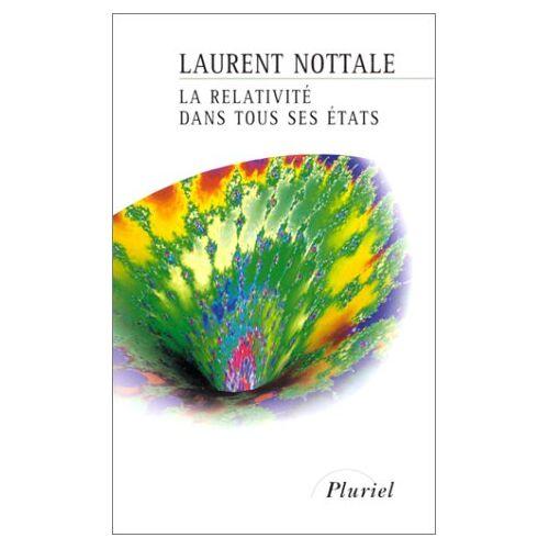 Nottale - La Relativite Dans Tous Ses Etats (Pluriel) - Preis vom 18.10.2020 04:52:00 h