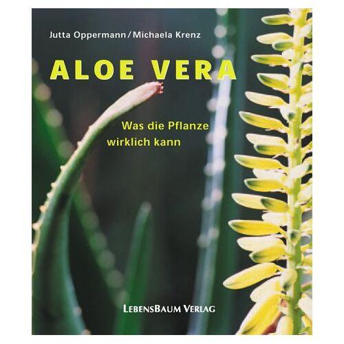 Jutta Oppermann - Aloe Vera - Was die Pflanze wirklich kann - Preis vom 17.04.2021 04:51:59 h