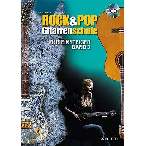 Gerald Weiser - Rock & Pop Gitarrenschule für Einsteiger, 2 Bde. m. Audio-CDs, Bd.2: für Einsteiger. Band 2. Gitarre. Lehrbuch mit CD. (Schott Pro Line) - Preis vom 22.01.2021 05:57:24 h