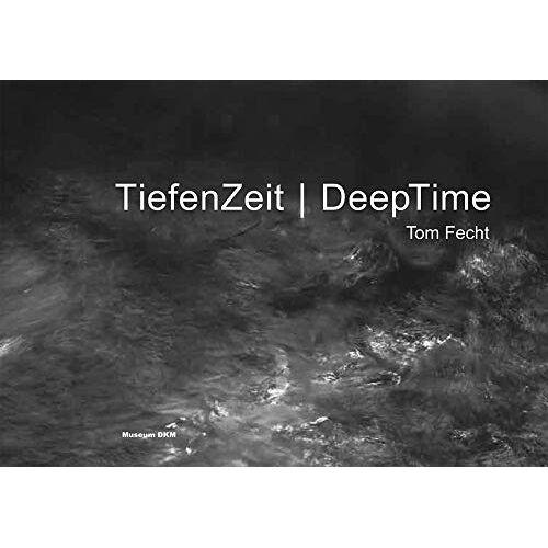 Dirk Krämer - Tom Fecht: TiefenZeit   DeepTime - Preis vom 16.05.2021 04:43:40 h