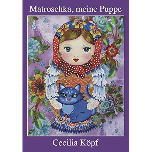 Cecilia Köpf - Matroschka, meine Puppe - Preis vom 18.04.2021 04:52:10 h