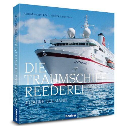 Katharina Bahlcke - DIE TRAUMSCHIFF REEDEREI - 40 JAHRE DEILMANN mit 250,- Euro Reisegutschein - Preis vom 12.05.2021 04:50:50 h