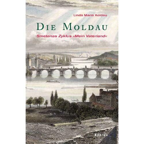 Koldau, Linda M - Die Moldau: Smetanas Zyklus »Mein Vaterland« - Preis vom 14.04.2021 04:53:30 h