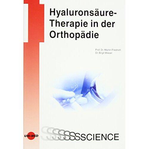 Martin Friedrich - Hyaluronsäure-Therapie in der Orthopädie - Preis vom 11.05.2021 04:49:30 h