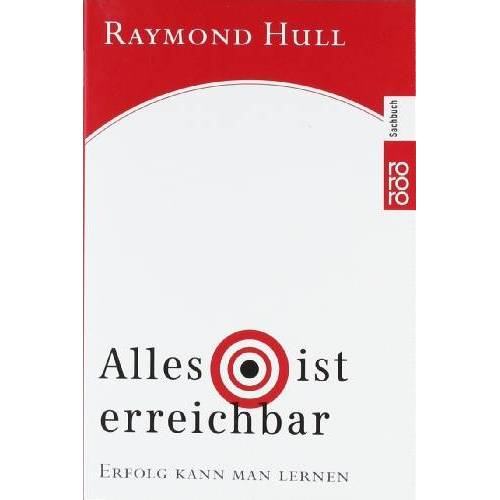 Raymond Hull - Alles ist erreichbar: Erfolg kann man lernen - Preis vom 06.05.2021 04:54:26 h