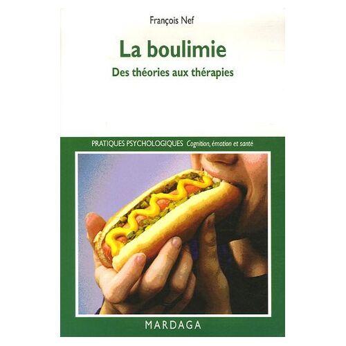 François Nef - La boulimie : Des théories aux thérapies - Preis vom 29.10.2020 05:58:25 h