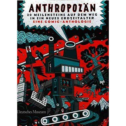 Alexandra Hamann - Anthropozän: 30 Meilensteine auf dem Weg in ein neues Erdzeitalter - Eine Comic-Anthologie - Preis vom 10.05.2021 04:48:42 h