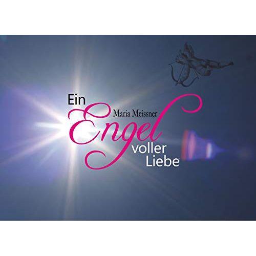 Maria Meissner - Ein Engel voller Liebe - Preis vom 20.10.2020 04:55:35 h