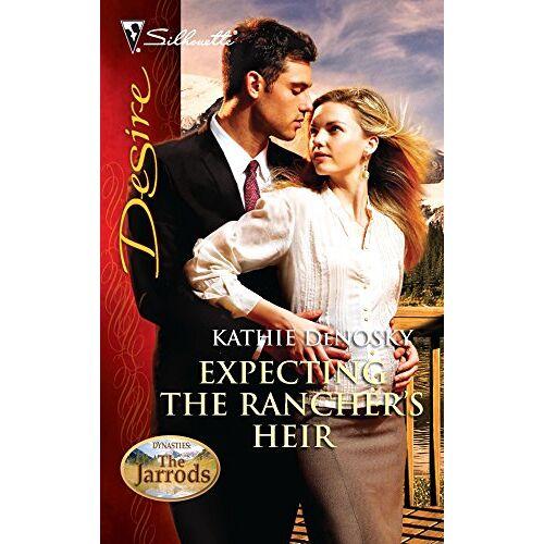 Kathie DeNosky - Expecting the Rancher's Heir (Dynasties: The Jarrods, Band 2036) - Preis vom 16.05.2021 04:43:40 h