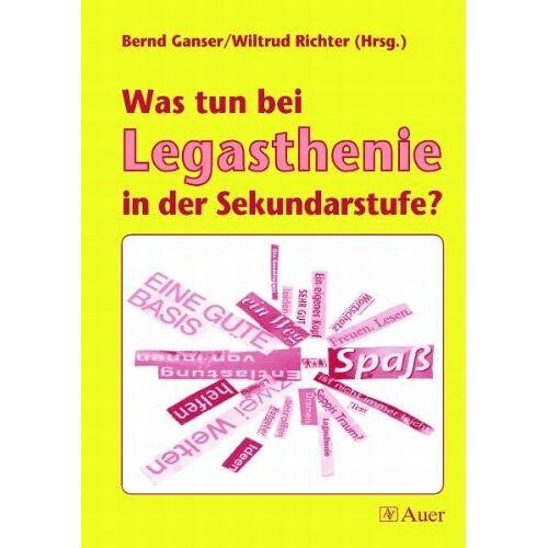 Bernd Ganser - Was tun bei Legasthenie in der Sekundarstufe? - Preis vom 11.05.2021 04:49:30 h