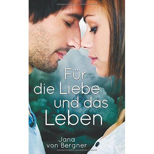 Jana von Bergner - Für die Liebe und das Leben - Preis vom 21.10.2020 04:49:09 h