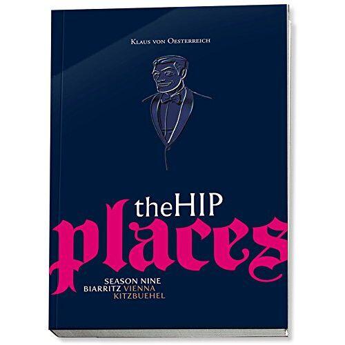 Klaus von Oesterreich - The Hip Places - Essayistic Lifestyle & Grafic Novel - 9 - Preis vom 31.03.2020 04:56:10 h