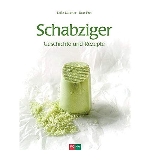 Erika Lüscher - Schabziger: Geschichte und Rezepte - Preis vom 28.02.2021 06:03:40 h