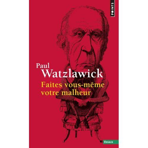 Paul Watzlawick - Faites vous-même votre malheur - Preis vom 24.02.2021 06:00:20 h
