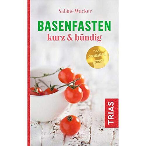 Sabine Wacker - Basenfasten kurz & bündig - Preis vom 21.04.2021 04:48:01 h