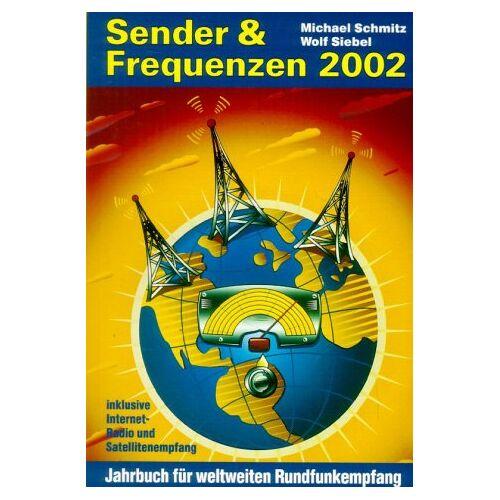 Michael Schmitz - Sender & Frequenzen 2002 - Preis vom 06.05.2021 04:54:26 h