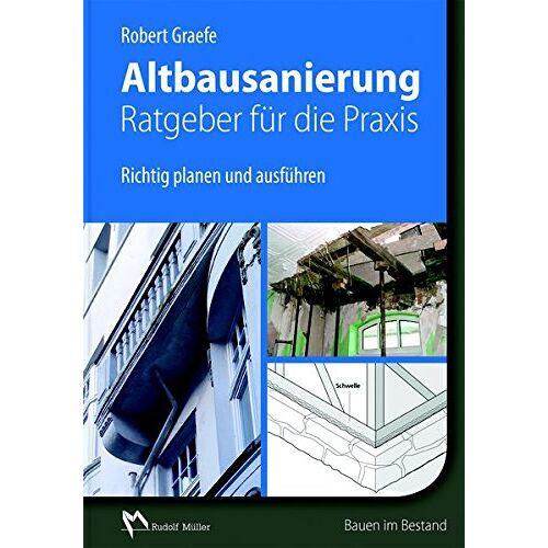 Robert Graefe - Altbausanierung - Ratgeber für die Praxis - Preis vom 19.10.2020 04:51:53 h