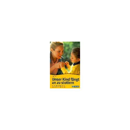 Ann Irwin - Unser Kind fängt an zu stottern. Wie Sie Ihrem Kind helfen, das Stottern zu überwinden - Preis vom 11.05.2021 04:49:30 h